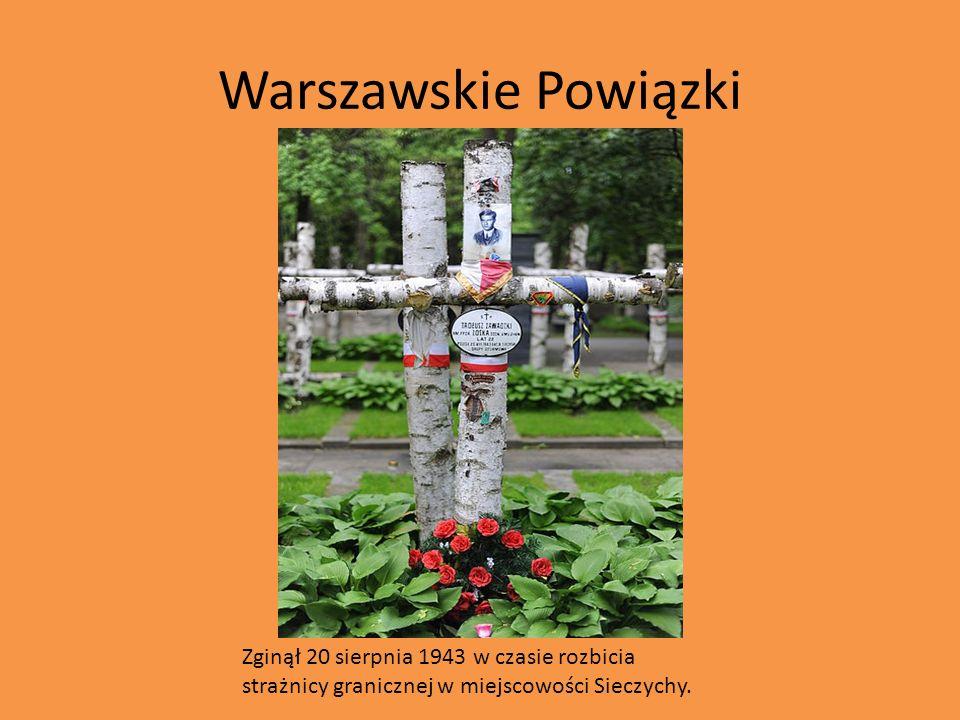 Warszawskie Powiązki Zginął 20 sierpnia 1943 w czasie rozbicia strażnicy granicznej w miejscowości Sieczychy.