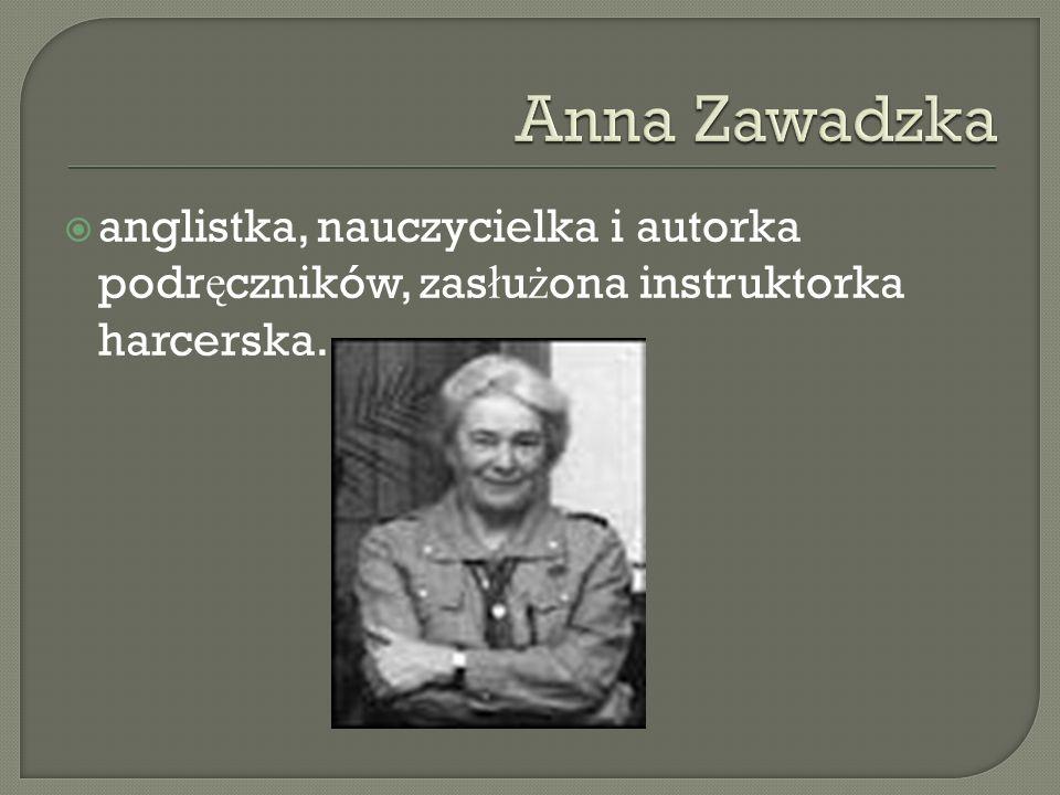 Anna Zawadzka anglistka, nauczycielka i autorka podręczników, zasłużona instruktorka harcerska.