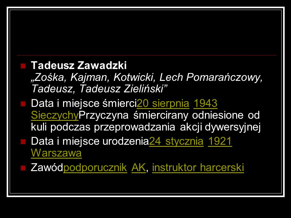 """Tadeusz Zawadzki """"Zośka, Kajman, Kotwicki, Lech Pomarańczowy, Tadeusz, Tadeusz Zieliński"""