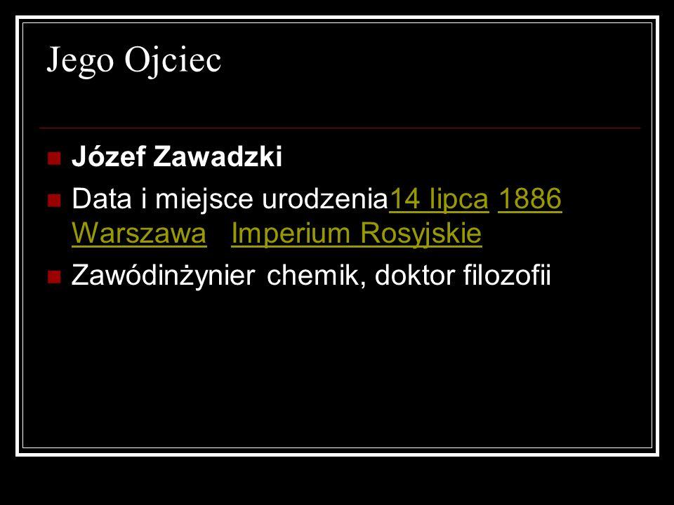 Jego Ojciec Józef Zawadzki