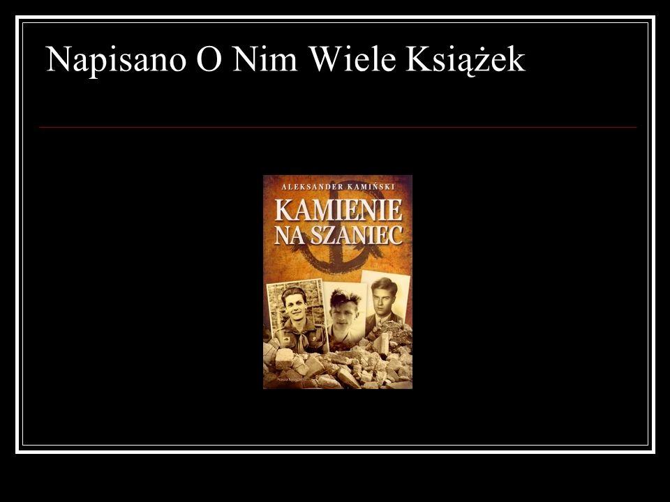 Napisano O Nim Wiele Książek
