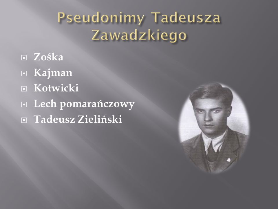Pseudonimy Tadeusza Zawadzkiego