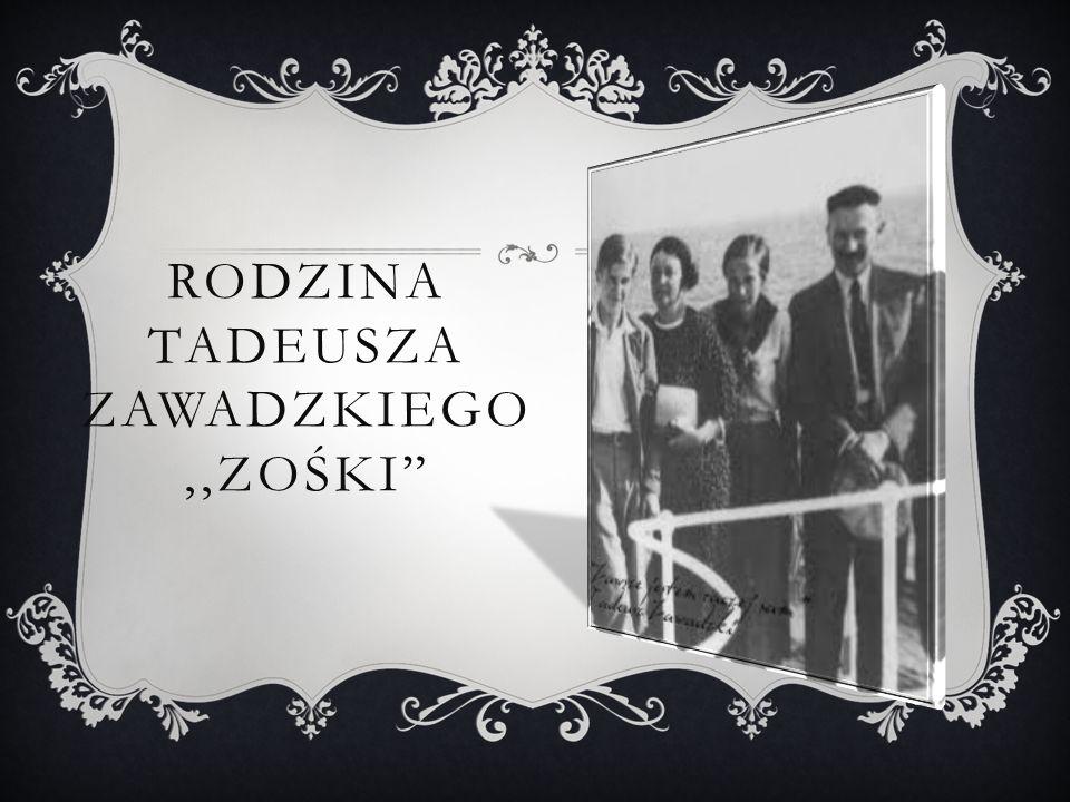 Rodzina tadeusza zawadzkiego ',zośki