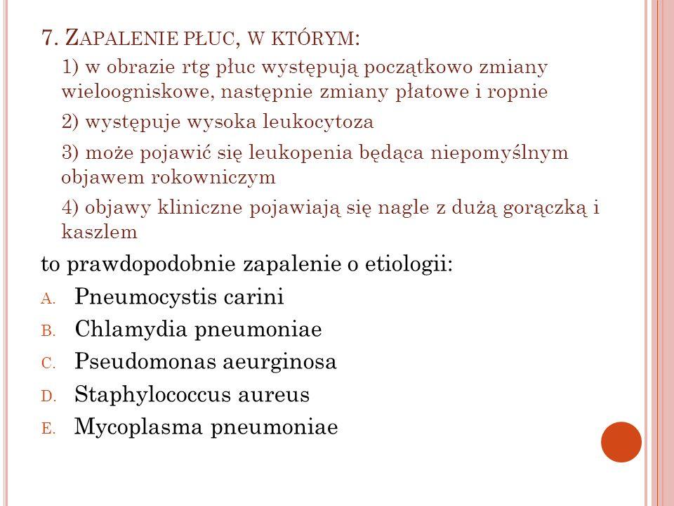 7. Zapalenie płuc, w którym: