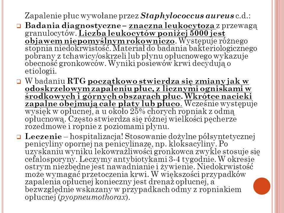 Zapalenie płuc wywołane przez Staphylococcus aureus c.d.: