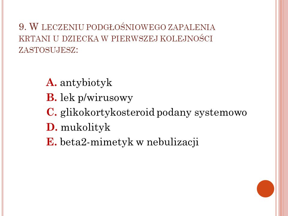 C. glikokortykosteroid podany systemowo D. mukolityk