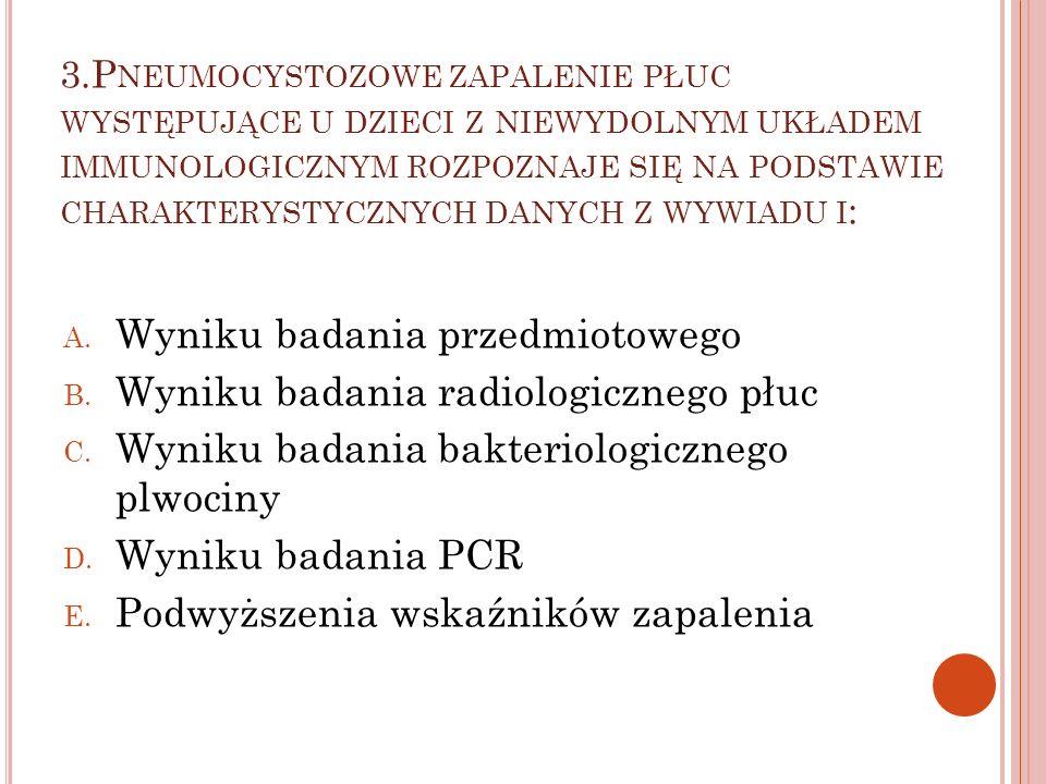 Wyniku badania przedmiotowego Wyniku badania radiologicznego płuc