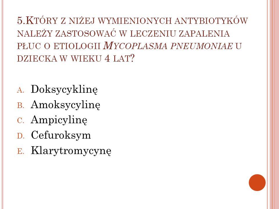 Doksycyklinę Amoksycylinę Ampicylinę Cefuroksym Klarytromycynę