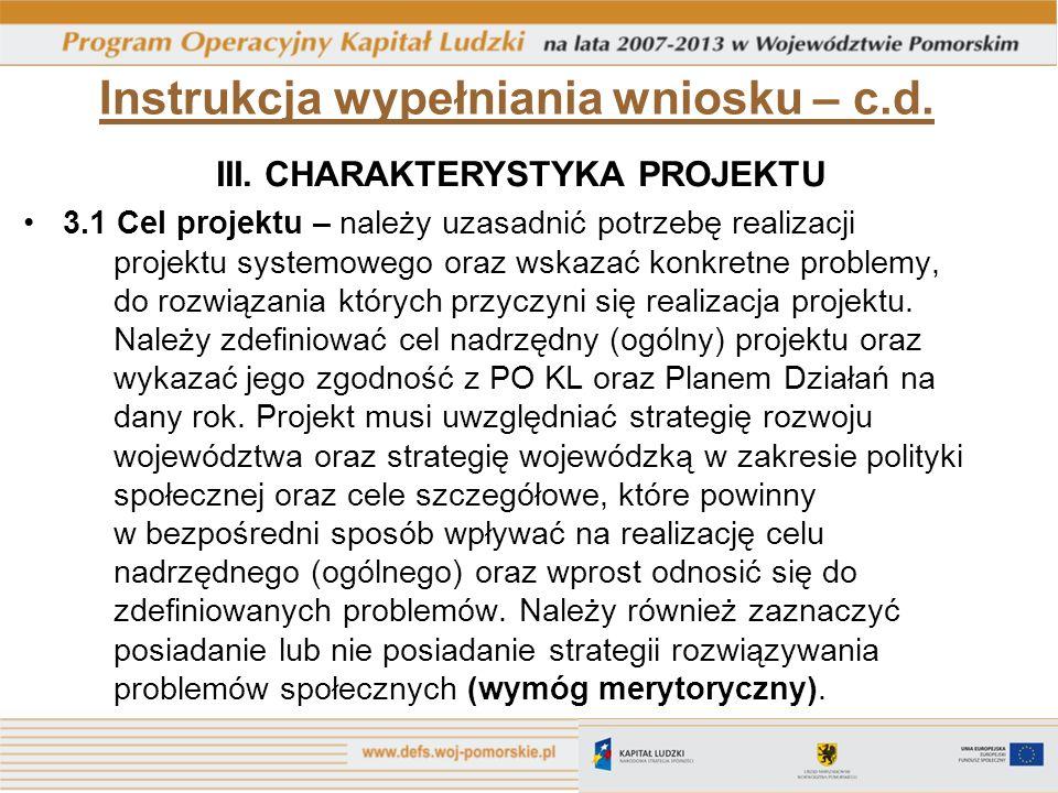 Instrukcja wypełniania wniosku – c.d. III. CHARAKTERYSTYKA PROJEKTU