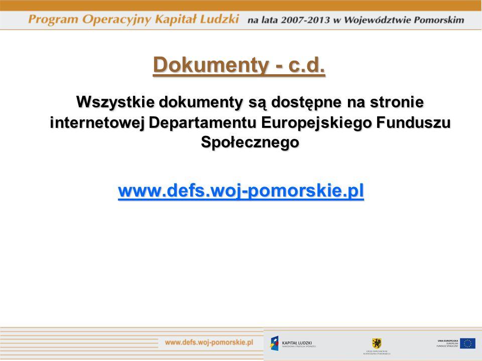 Dokumenty - c.d. Wszystkie dokumenty są dostępne na stronie internetowej Departamentu Europejskiego Funduszu Społecznego.