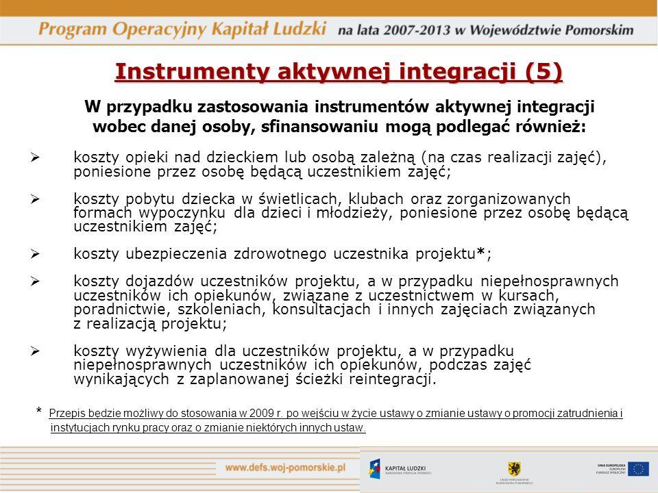 Instrumenty aktywnej integracji (5) W przypadku zastosowania instrumentów aktywnej integracji wobec danej osoby, sfinansowaniu mogą podlegać również: