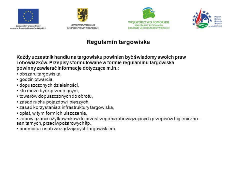 Regulamin targowiska Każdy uczestnik handlu na targowisku powinien być świadomy swoich praw.