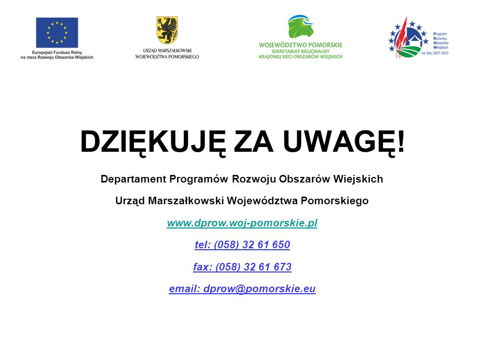 DZIĘKUJĘ ZA UWAGĘ! Departament Programów Rozwoju Obszarów Wiejskich