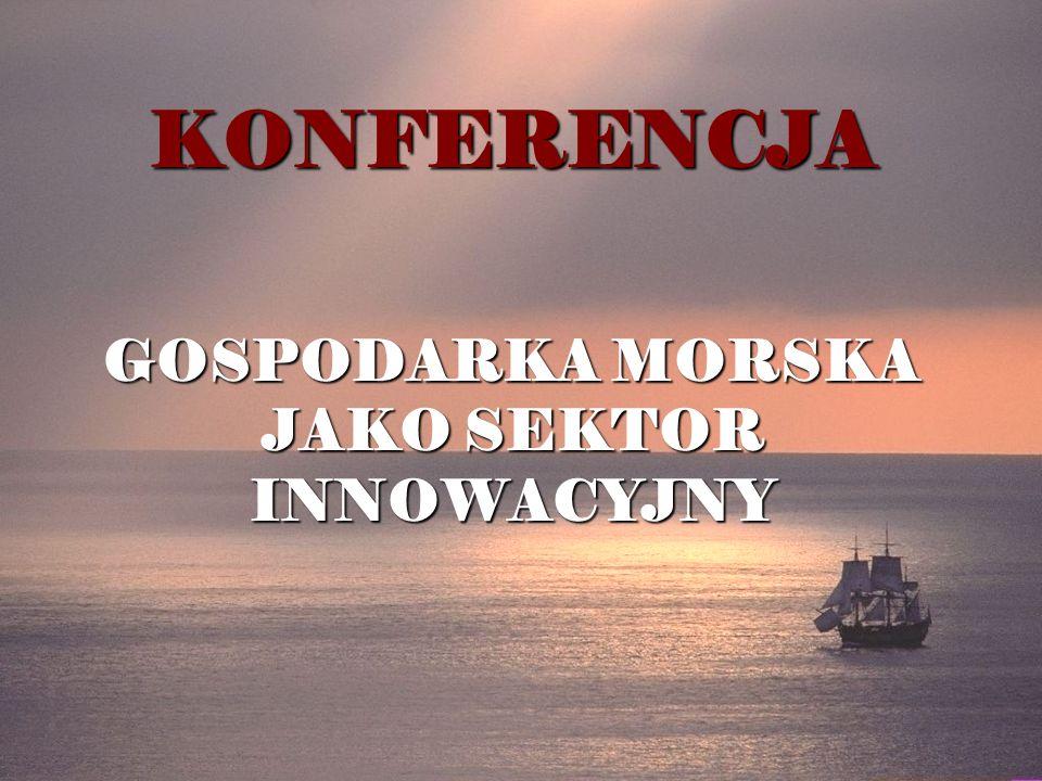 KONFERENCJA GOSPODARKA MORSKA JAKO SEKTOR INNOWACYJNY