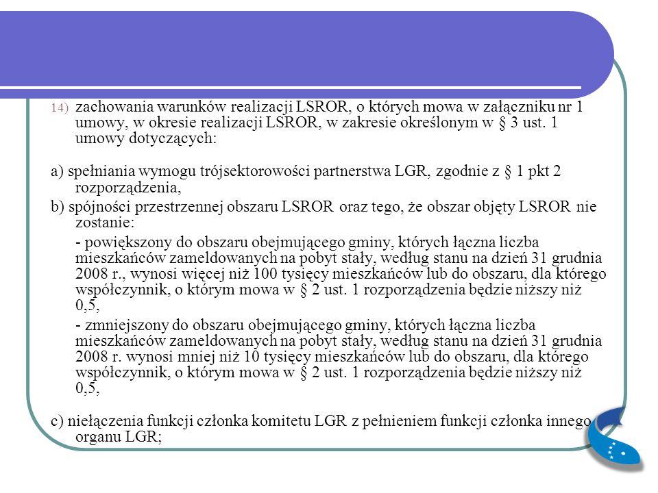 zachowania warunków realizacji LSROR, o których mowa w załączniku nr 1 umowy, w okresie realizacji LSROR, w zakresie określonym w § 3 ust. 1 umowy dotyczących: