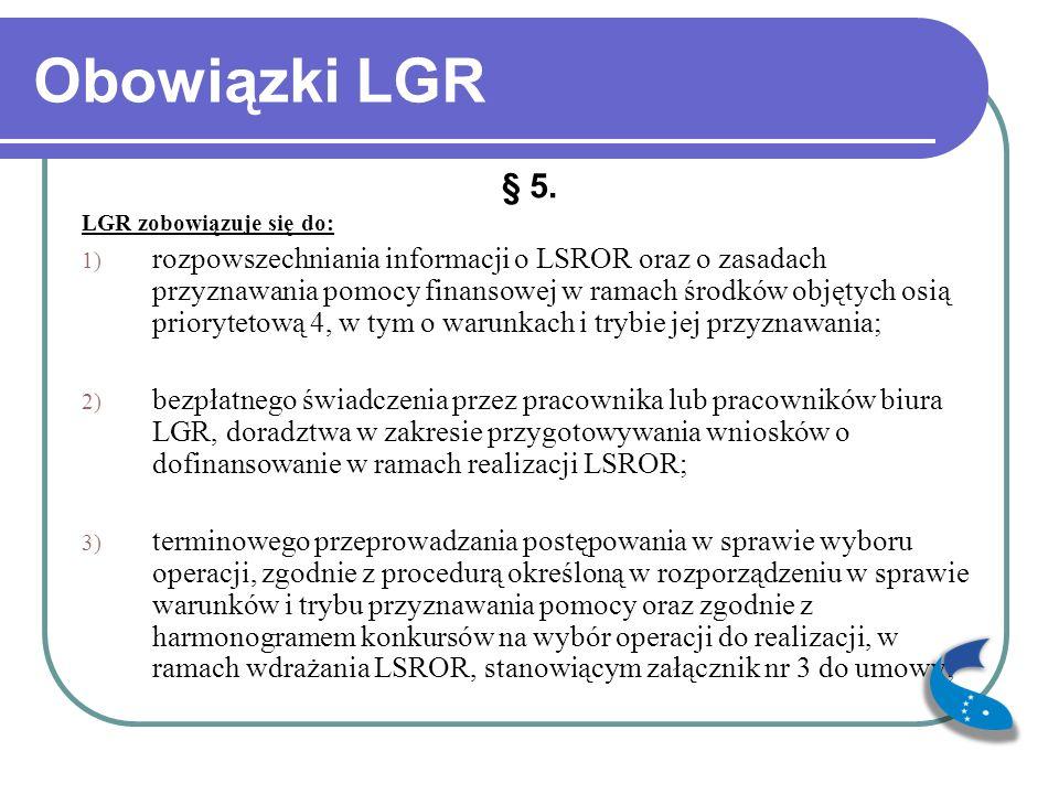 Obowiązki LGR § 5. LGR zobowiązuje się do: