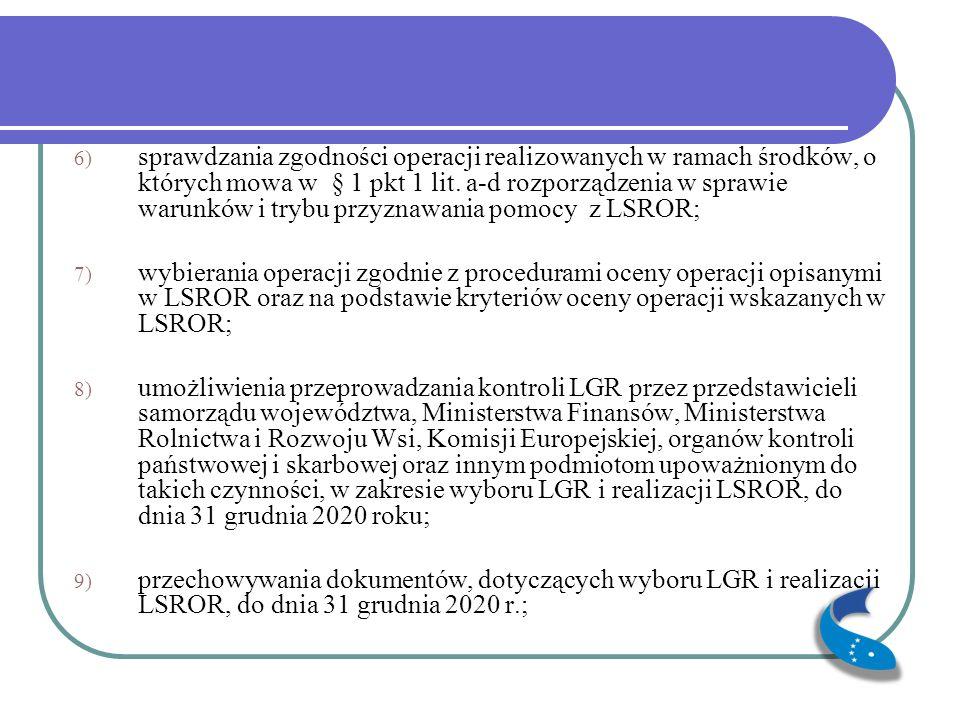 sprawdzania zgodności operacji realizowanych w ramach środków, o których mowa w § 1 pkt 1 lit. a-d rozporządzenia w sprawie warunków i trybu przyznawania pomocy z LSROR;