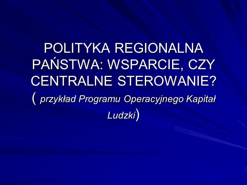 POLITYKA REGIONALNA PAŃSTWA: WSPARCIE, CZY CENTRALNE STEROWANIE