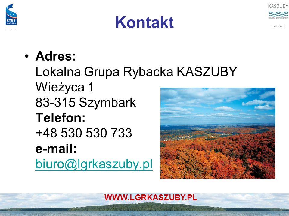Kontakt Adres: Lokalna Grupa Rybacka KASZUBY Wieżyca 1 83-315 Szymbark Telefon: +48 530 530 733 e-mail: biuro@lgrkaszuby.pl.
