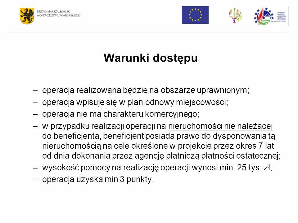 Warunki dostępu operacja realizowana będzie na obszarze uprawnionym;