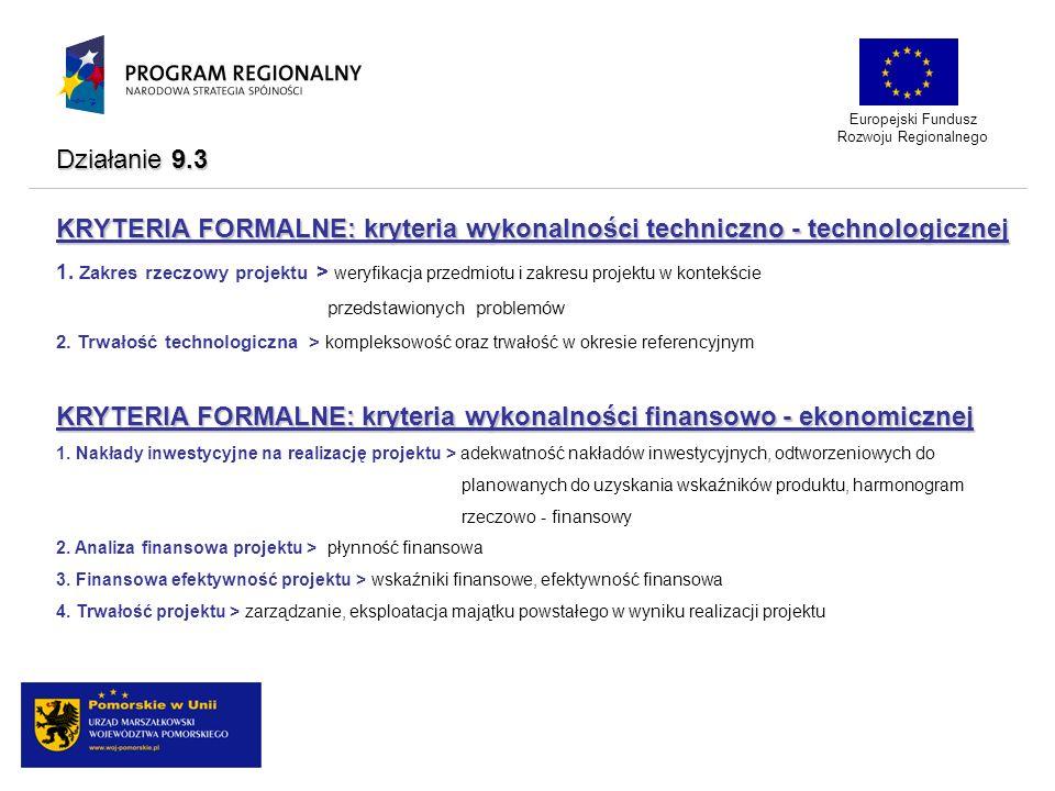 KRYTERIA FORMALNE: kryteria wykonalności techniczno - technologicznej