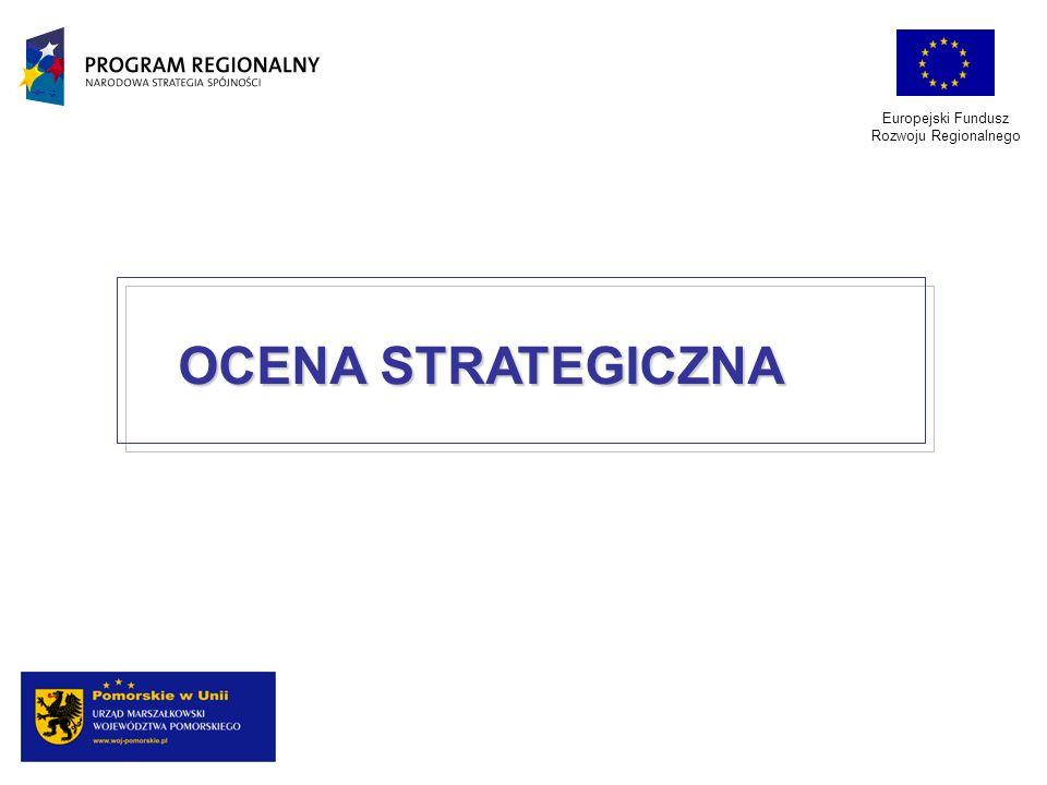 Europejski Fundusz Rozwoju Regionalnego OCENA STRATEGICZNA