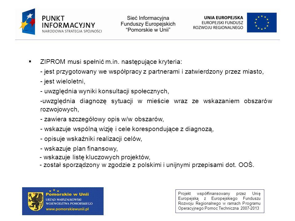 ZIPROM musi spełnić m.in. następujące kryteria: