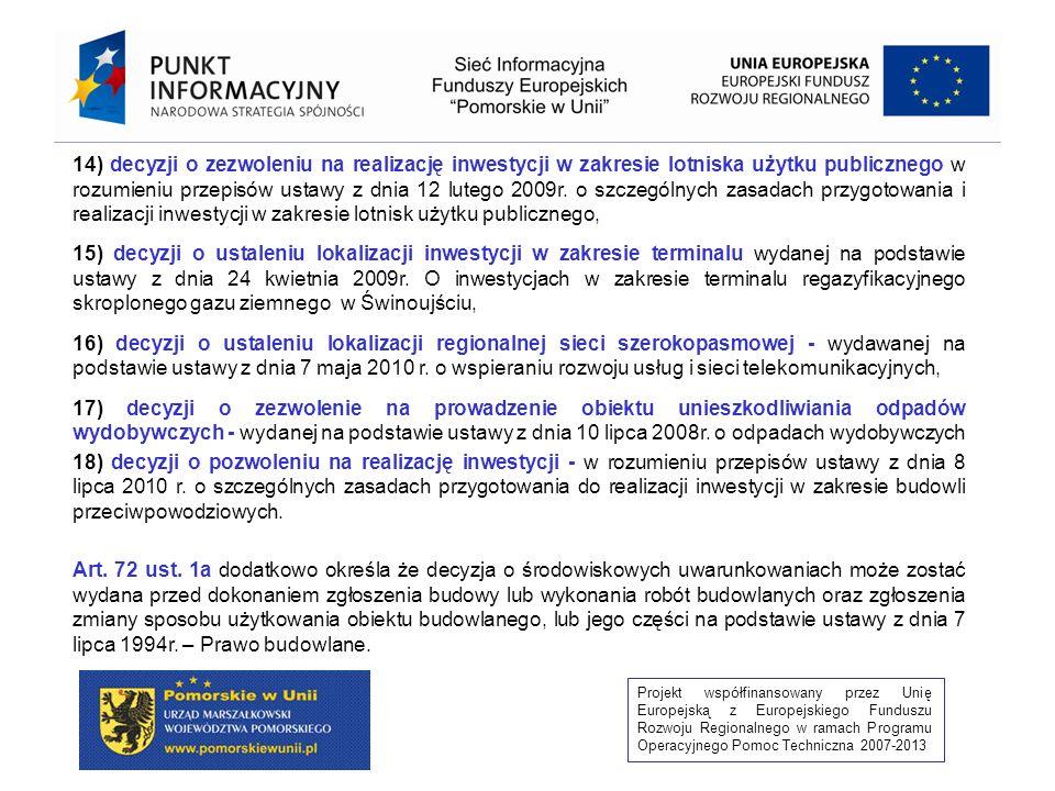 14) decyzji o zezwoleniu na realizację inwestycji w zakresie lotniska użytku publicznego w rozumieniu przepisów ustawy z dnia 12 lutego 2009r. o szczególnych zasadach przygotowania i realizacji inwestycji w zakresie lotnisk użytku publicznego,