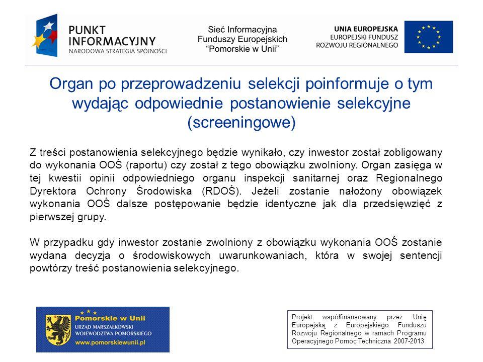Organ po przeprowadzeniu selekcji poinformuje o tym wydając odpowiednie postanowienie selekcyjne (screeningowe)