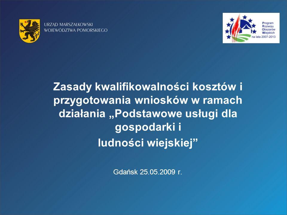"""Zasady kwalifikowalności kosztów i przygotowania wniosków w ramach działania """"Podstawowe usługi dla gospodarki i"""