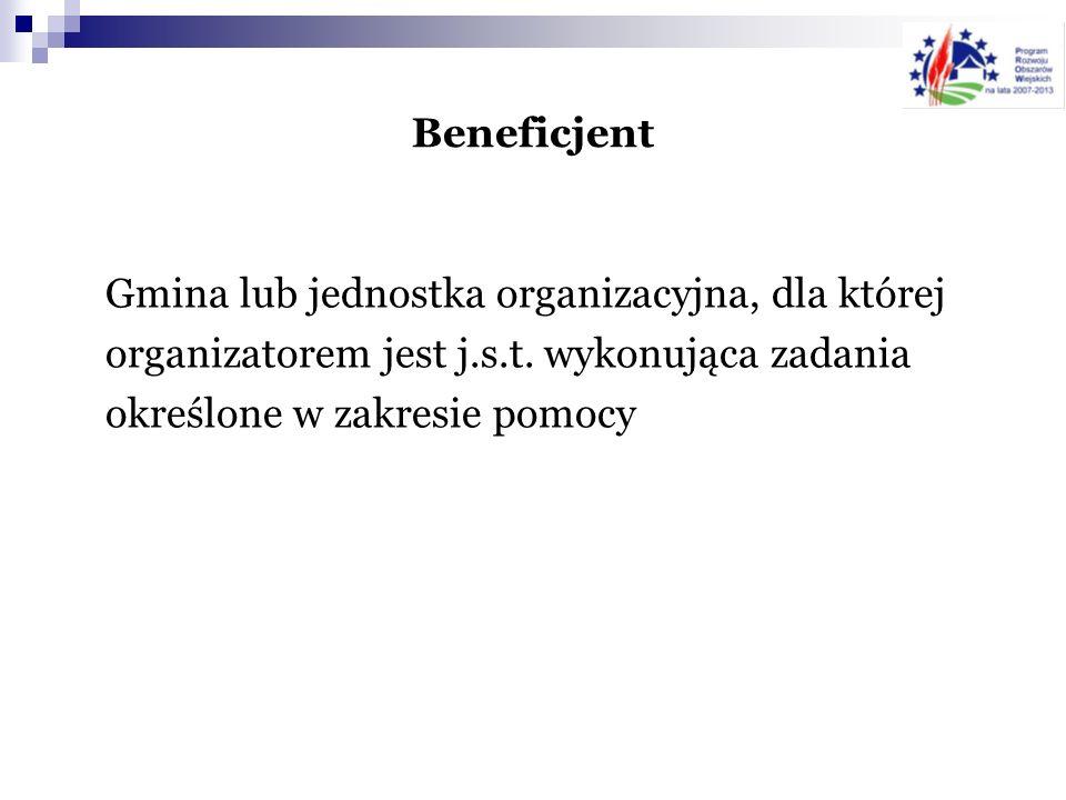 BeneficjentGmina lub jednostka organizacyjna, dla której organizatorem jest j.s.t.