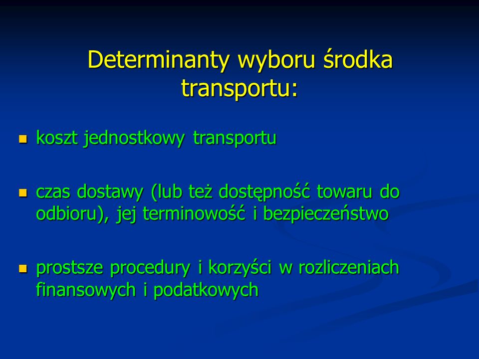 Determinanty wyboru środka transportu: