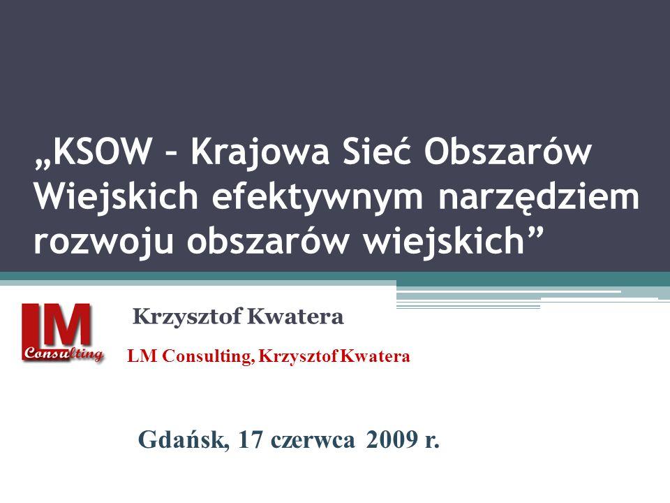"""""""KSOW – Krajowa Sieć Obszarów Wiejskich efektywnym narzędziem rozwoju obszarów wiejskich"""