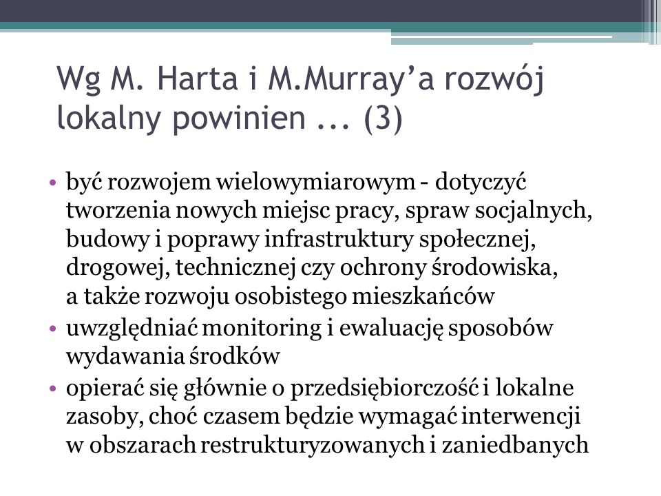 Wg M. Harta i M.Murray'a rozwój lokalny powinien ... (3)