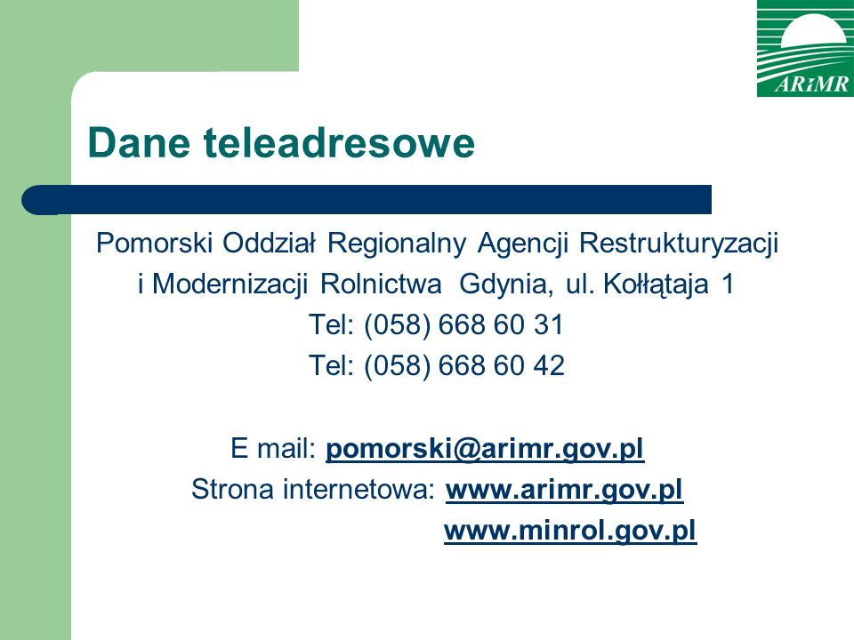 Dane teleadresowe Pomorski Oddział Regionalny Agencji Restrukturyzacji