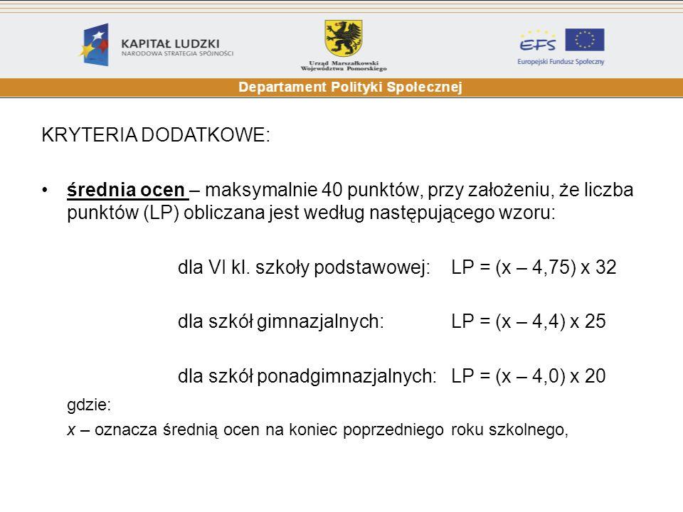 dla VI kl. szkoły podstawowej: LP = (x – 4,75) x 32