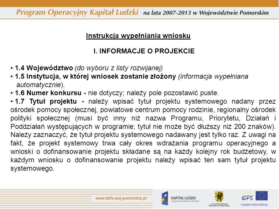 Instrukcja wypełniania wniosku I. INFORMACJE O PROJEKCIE