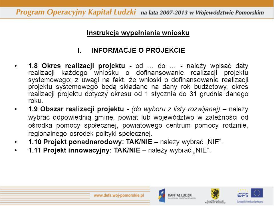 Instrukcja wypełniania wniosku INFORMACJE O PROJEKCIE