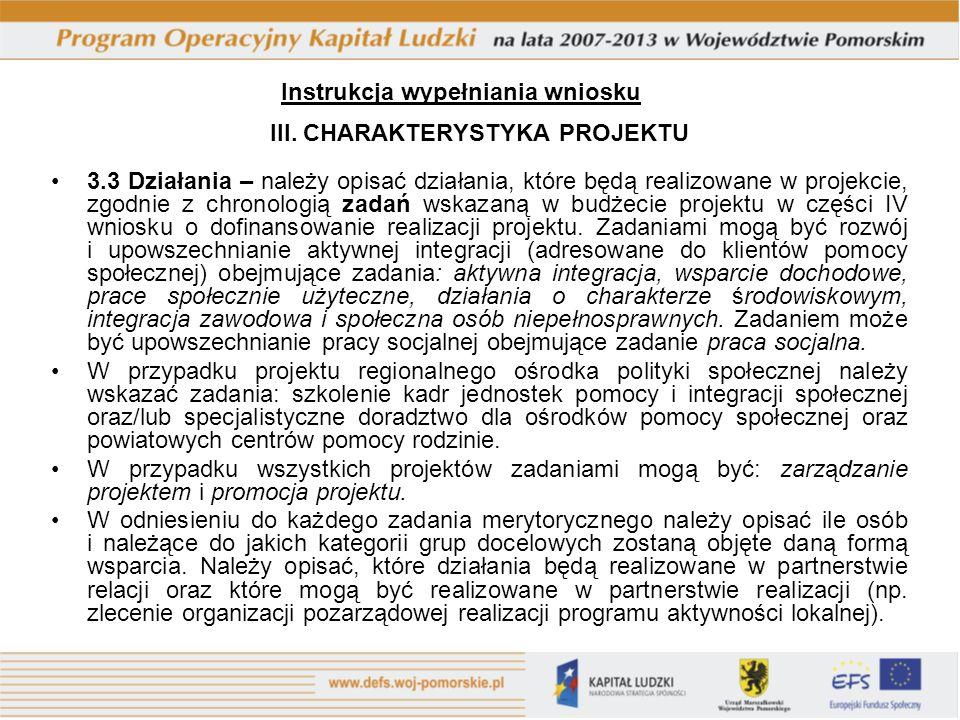 Instrukcja wypełniania wniosku III. CHARAKTERYSTYKA PROJEKTU