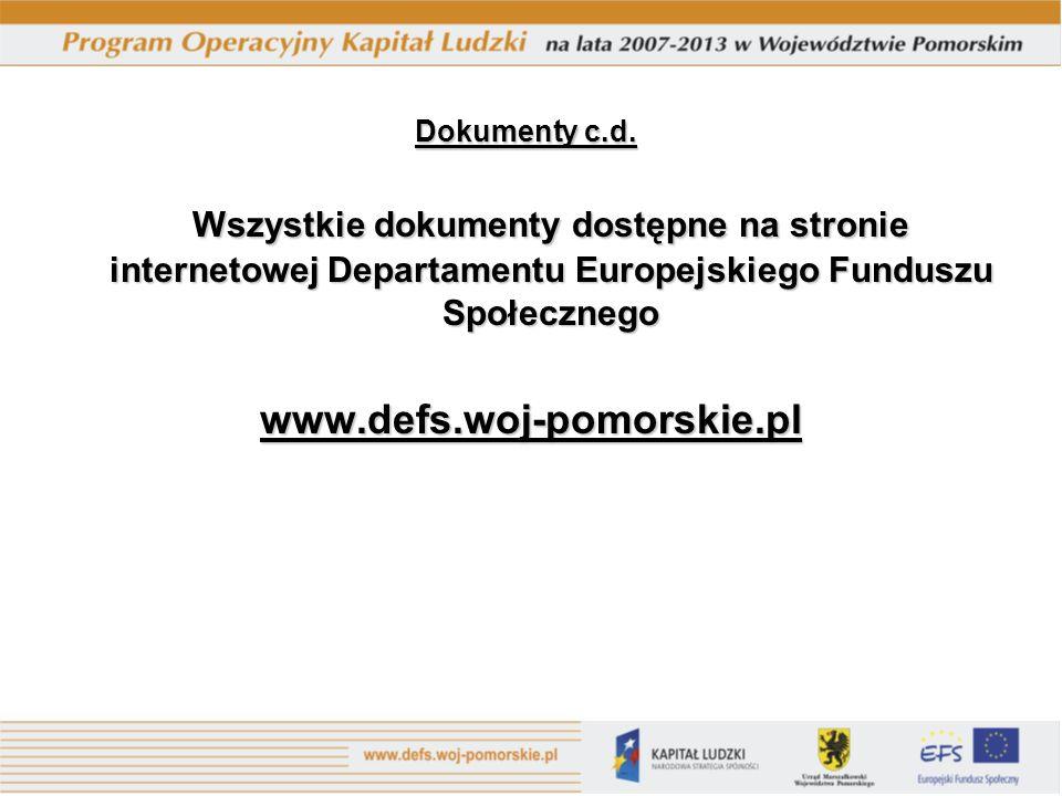 Dokumenty c.d. Wszystkie dokumenty dostępne na stronie internetowej Departamentu Europejskiego Funduszu Społecznego.