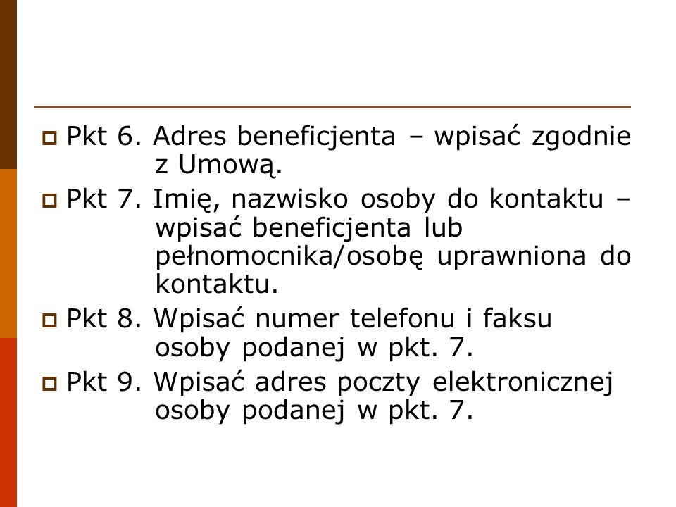 Pkt 6. Adres beneficjenta – wpisać zgodnie z Umową.