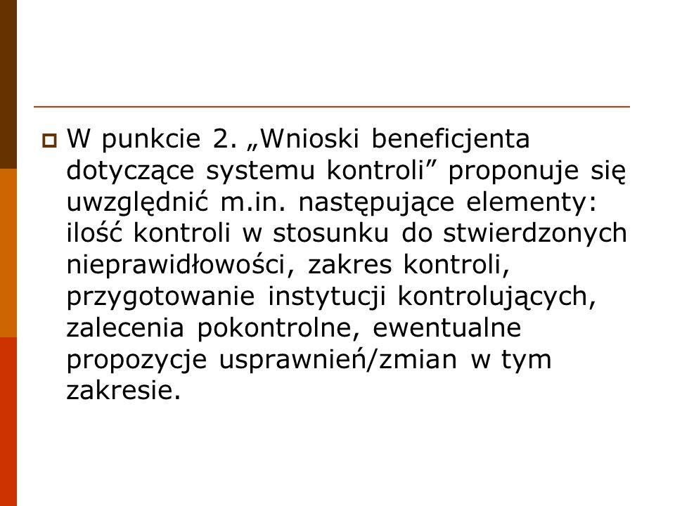 """W punkcie 2. """"Wnioski beneficjenta dotyczące systemu kontroli proponuje się uwzględnić m.in."""