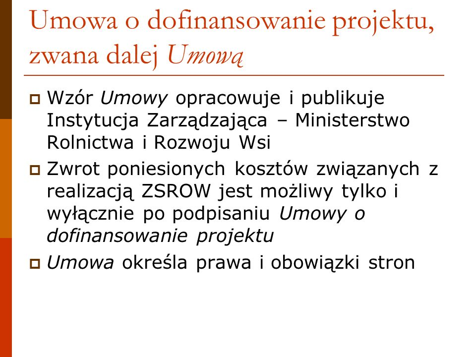 Umowa o dofinansowanie projektu, zwana dalej Umową