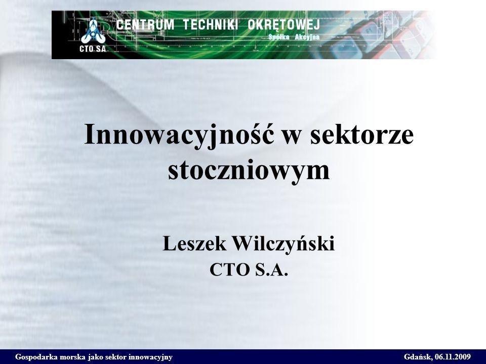 Innowacyjność w sektorze stoczniowym Leszek Wilczyński CTO S.A.