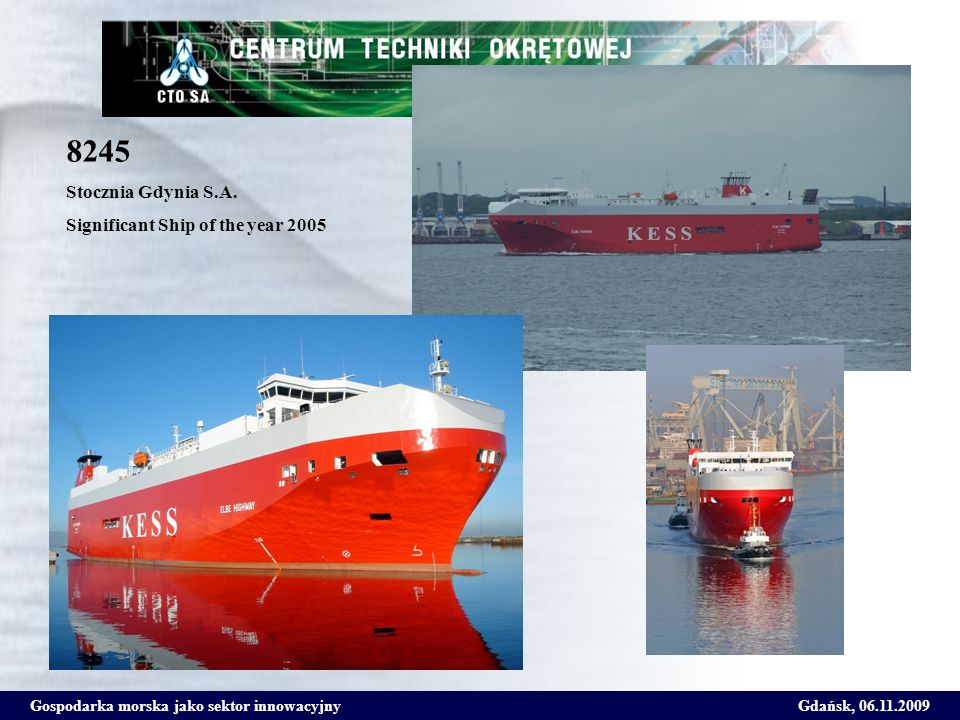 8245 Stocznia Gdynia S.A. Significant Ship of the year 2005