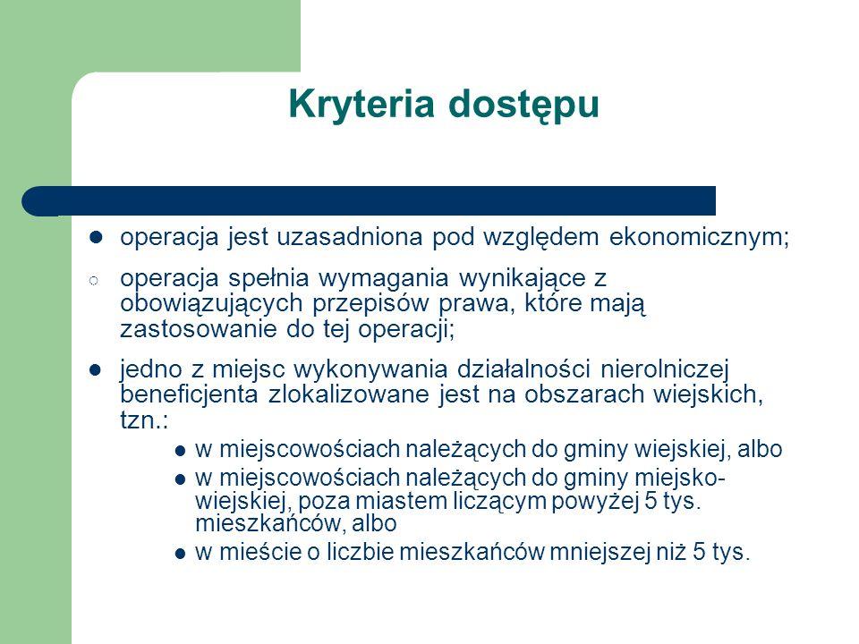 Kryteria dostępu operacja jest uzasadniona pod względem ekonomicznym;