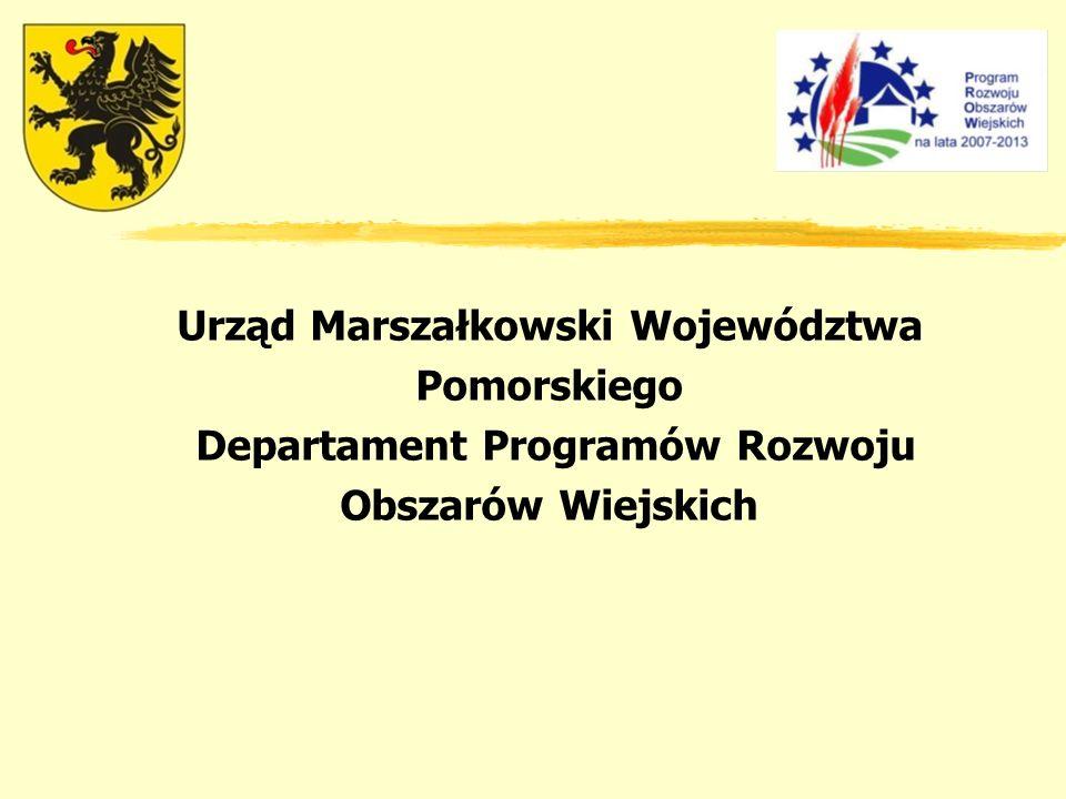 Urząd Marszałkowski Województwa Pomorskiego Departament Programów Rozwoju Obszarów Wiejskich