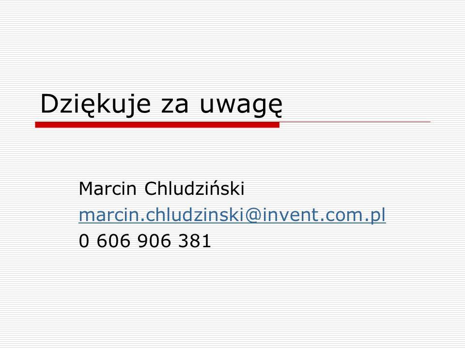 Marcin Chludziński marcin.chludzinski@invent.com.pl 0 606 906 381