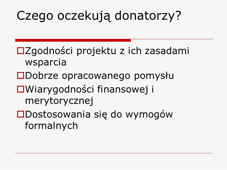 Czego oczekują donatorzy