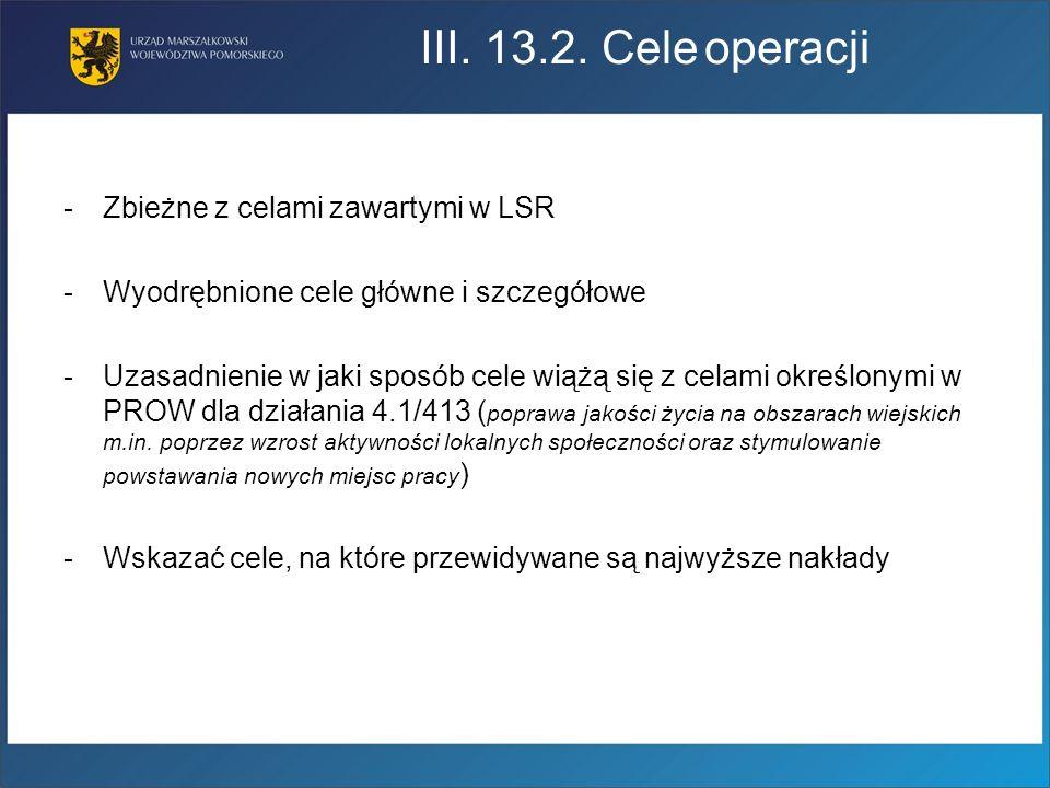 III. 13.2. Cele operacji Zbieżne z celami zawartymi w LSR